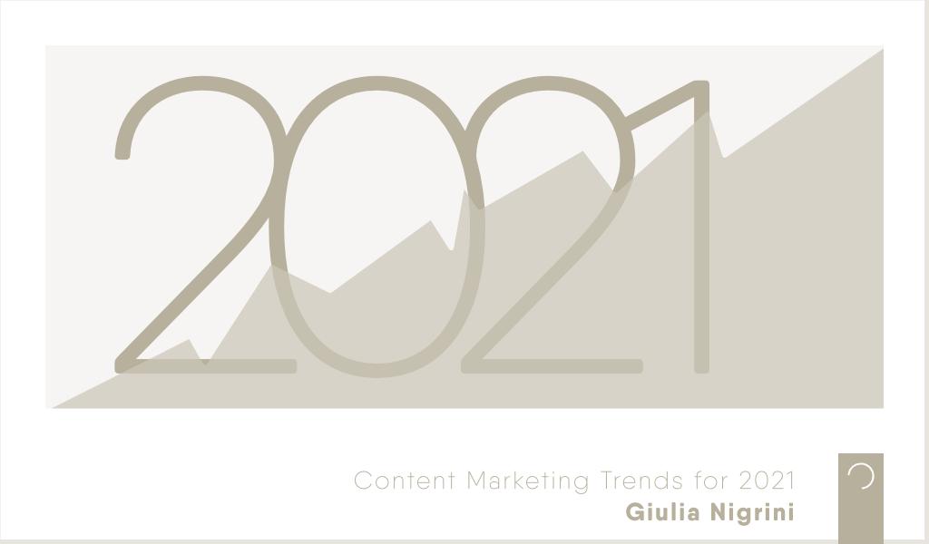 Content-Marketing-Trends-for-2021-ontwerp-Giulia-Nigrini