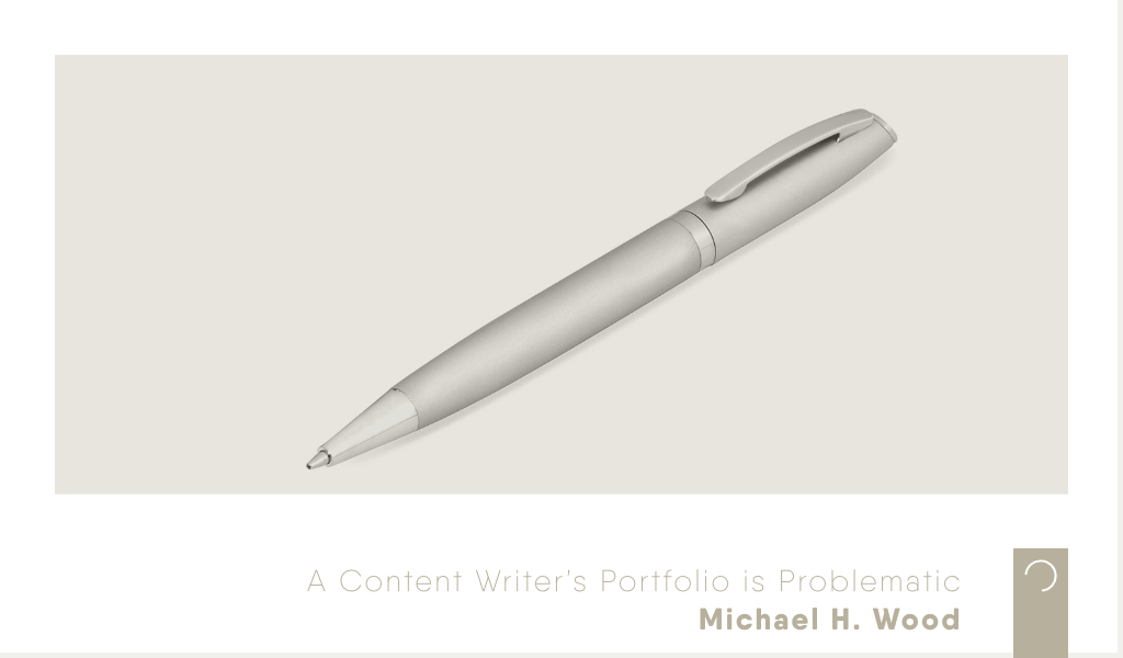 A-Content-Writers-Portfolio-is-Problematic-ontwerp-Michael-H-Wood